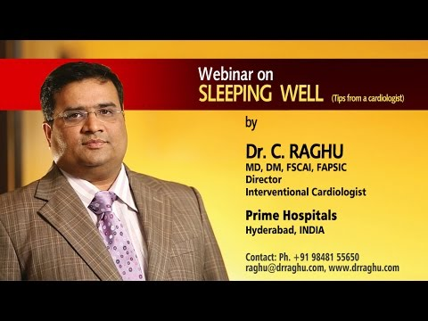 Sleeping Well Tips From A Cardiologist - Webinar by Dr.C.Raghu,prime hospitals