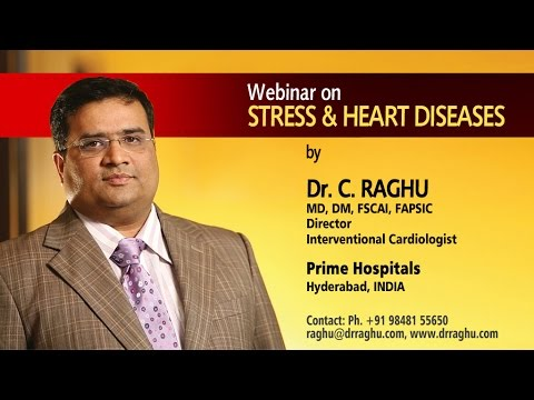 Stress and Heart Disease : Webinar by Dr.C.Raghu Interventional Cardiologist - Prime Hospitals