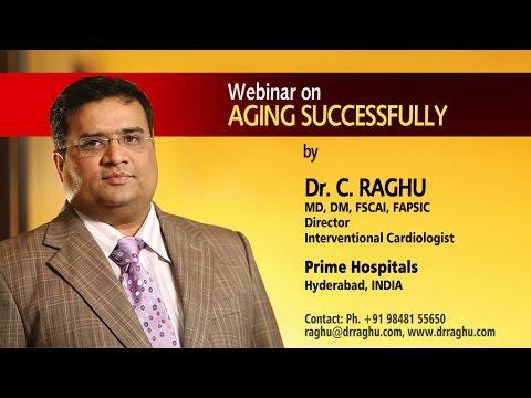 Dr C Raghu,Interventional Cardiologist Webinar on Aging Successfully